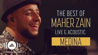 Video Maher Zain - Medina (Live & Acoustic - New 2018) download MP3, 3GP, MP4, WEBM, AVI, FLV Juli 2018