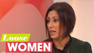 Saira Khan On Being Sexually Assaulted And Her Views On Immigration | Loose Women