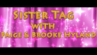 Sister Tag with Paige and Brooke Hyland