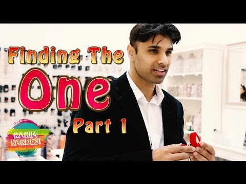 Finding The Right One | Rahim Pardesi