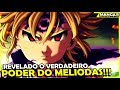 REVELADO O VERDADEIRO PODER DO MELIODAS - Manga 283 Nanatsu No Taizai