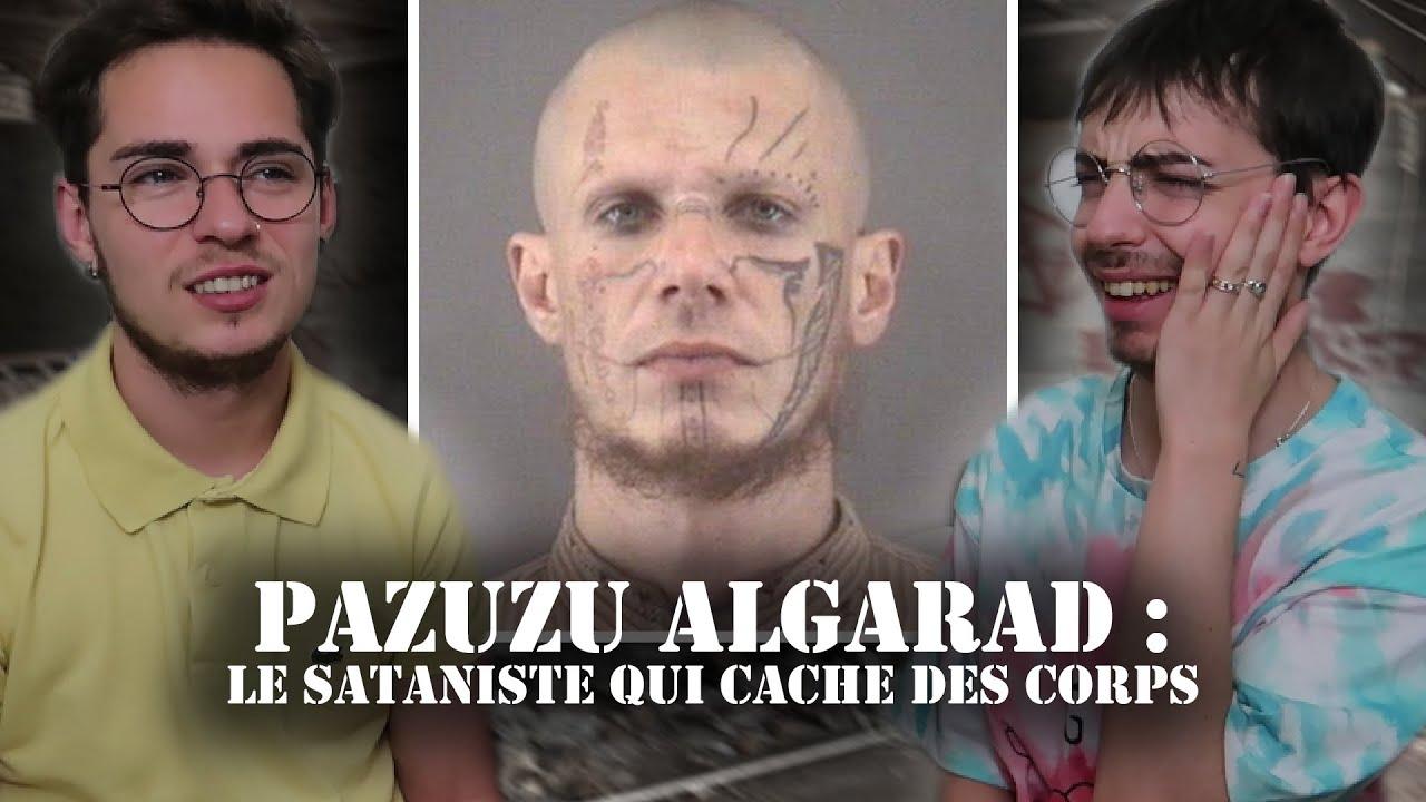 UN SATANISTE QUI CACHE DES CORPS DANS SON JARDIN : PAZUZU ALGARAD