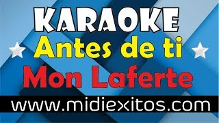 Antes de ti - Mon Laferte - Karaoke [HD] y Secuencia Midi