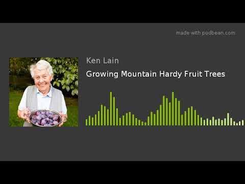 Growing Mountain Hardy Fruit Trees