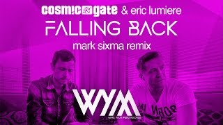 Cosmic Gate & Eric Lumiere – Falling Back (Mark Sixma Remix)