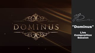 """Dominus"" - Live Composition Session"