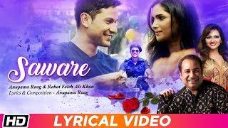 Saware | Lyrical | Anupama Raag | Rahat Fateh Ali Khan | Vartika Singh | Kunal Khemu