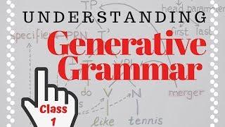 Understanding Generative Grammar/ Class 1: analysing sentences / The minimalist approach
