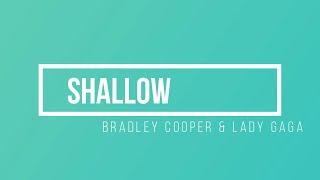 Shallow w(Lyrics)- Lady Gaga & Bradley Cooper