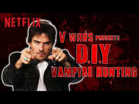 Ian Somerhalder makes a DIY Vampire Hunting Kit | V Wars | Netflix