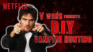 Ian Somerhalder makes a DIY Vampire Hunting Kit | V Wars | Netflix