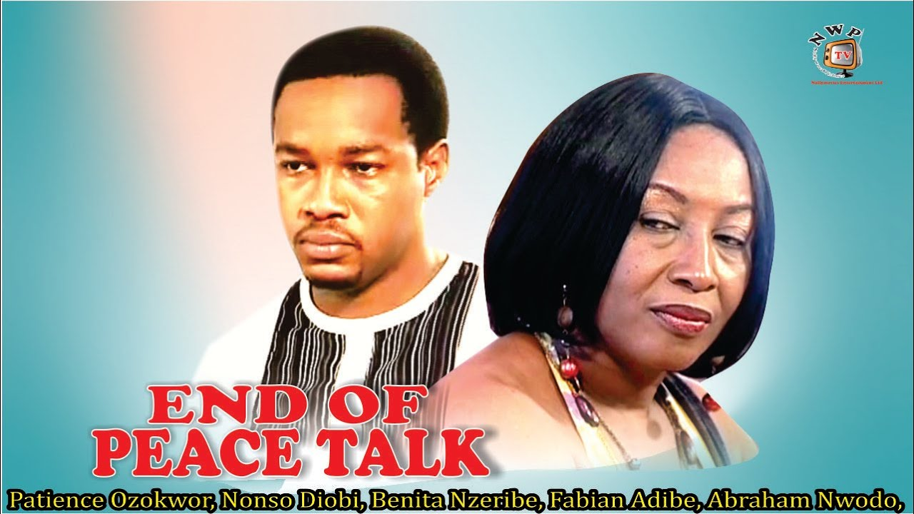Download End of Peace Talk    - Nigerian Nollywood  Movie