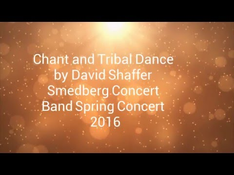 Chant and Tribal Dance  Smedberg Concert Band 2016
