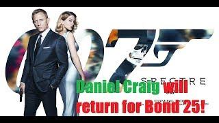 Daniel Craig will return for Bond 25! | New star