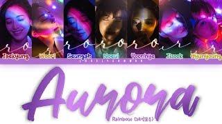 Rainbow (레인보우) – Aurora Lyrics (Color Coded Han/Rom/Eng)