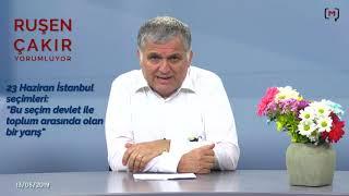 Ruşen Çakır Yorumluyor - 23 Haziran İstanbul Seçimleri: Moral üstünlük kimde?