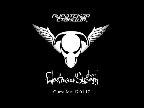 Electrosoul System guest mix for Pirate Station, 17.01.2017 @ Radio Record