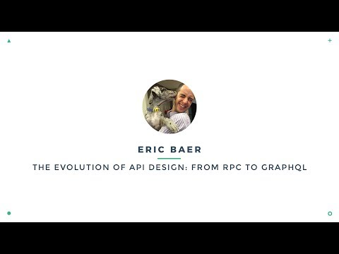 Eric Baer - The Evolution of API Design: From RPC to GraphQL   VueConf 2017