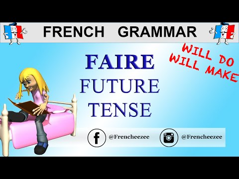 French Verbs - FAIRE CONJUGATION (TO DO / TO MAKE) - Future Tense | Frencheezee