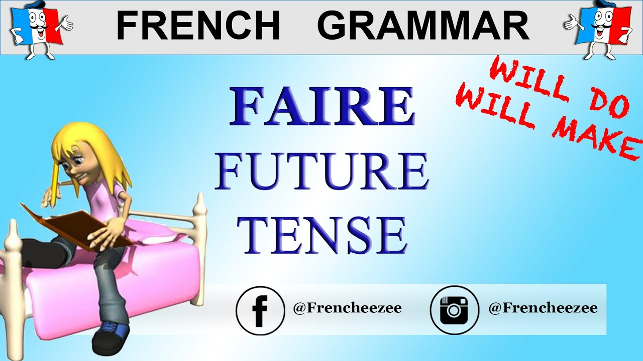 French Verbs - FAIRE CONJUGATION (TO DO / TO MAKE) - Future Tense ...