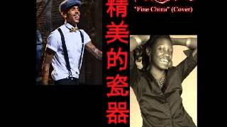 FiNE CHiNA - Chris Brown (Female Version by @GERNiEB)
