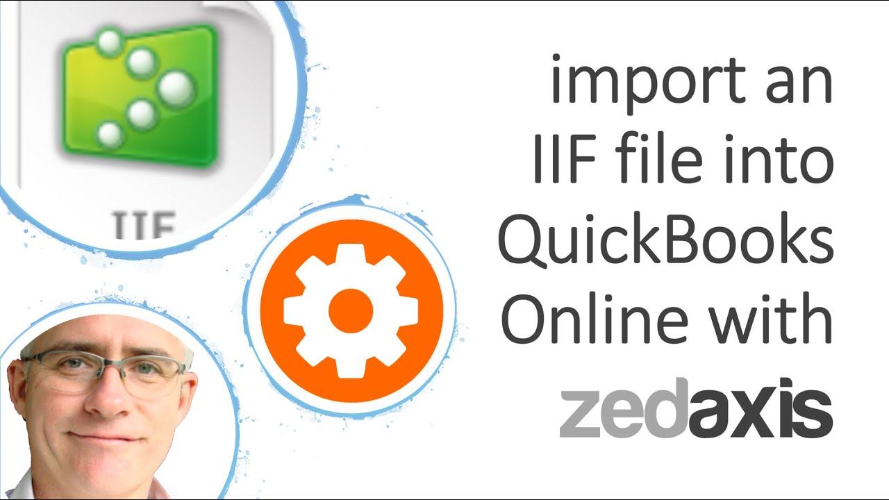 Import IIF files into QuickBooks Online using Zed Axis