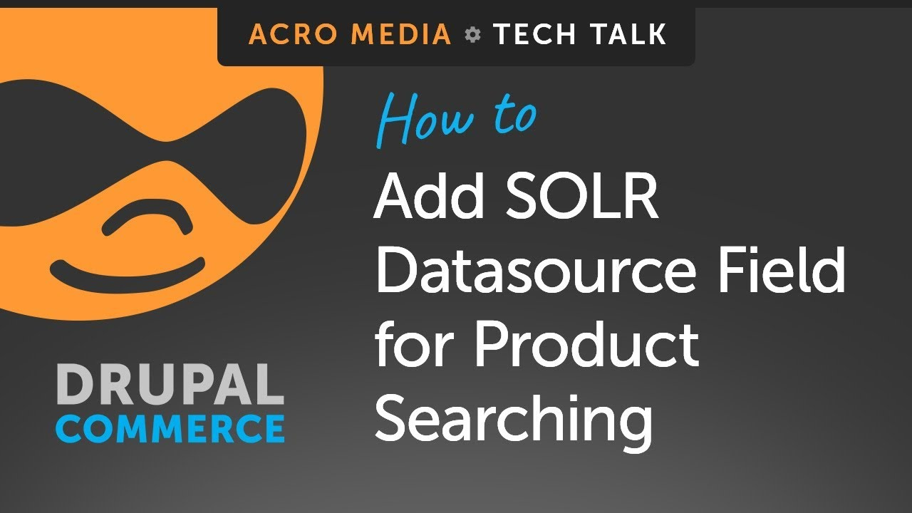 How To: Add SOLR Datasource Field for Product Searching in Drupal Commerce