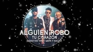 Sebastian Yatra Ft Wisin, Nacho Alguien Robo Tu Corazón Audio Oficial