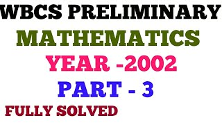 348 .WBCS PRELIMINARY (2002) MATHEMATICS SOLVED WITH FULLY EXPLANATION IN BENGALI LANGUAGE