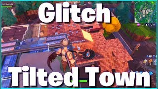 [ GLITCH FORTNITE] HOW TO BUILD IN TILTED TOWN FORTNITE BATTLE ROYALE