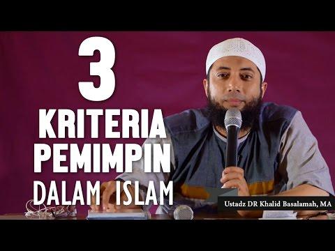 3 kriteria pemimpin dalam islam, Ustadz DR Khalid Basalamah, MA