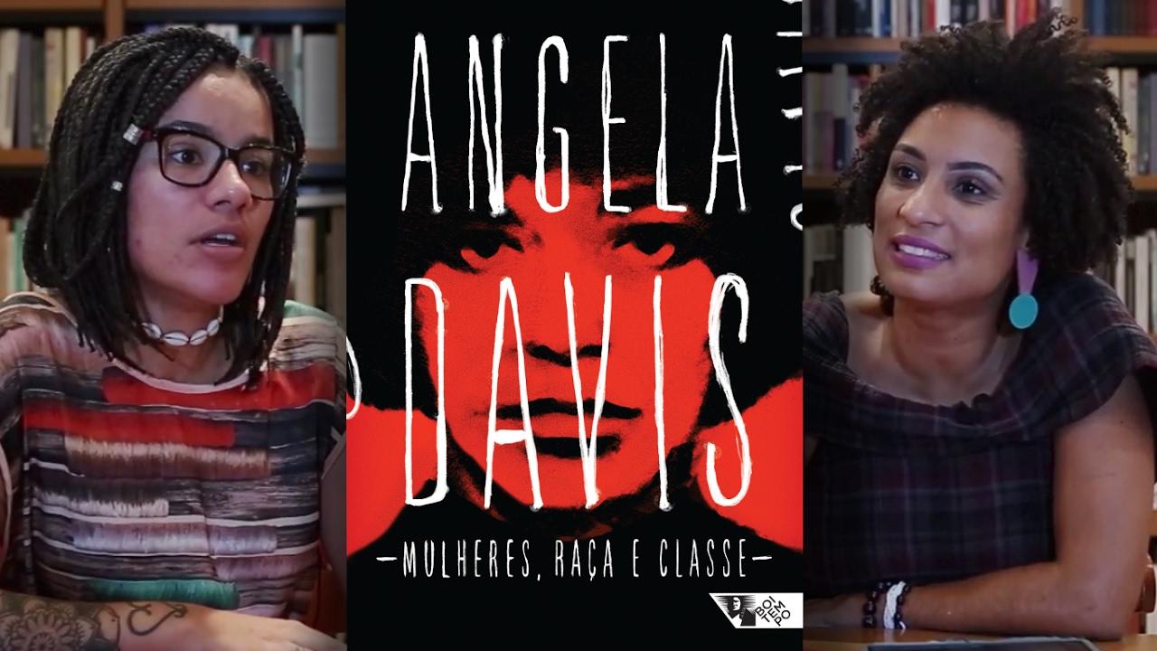 Mulheres, raça e classe | Marielle Franco e Karina Vieira discutem Angela Davis no Brasil