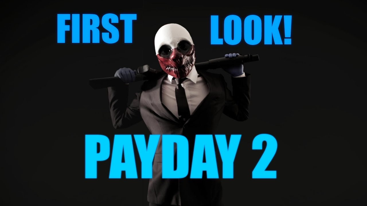 Payday 2 First Look First Impression Pc Gameplaycommentary Full