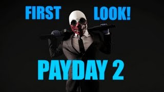 Payday 2: First Look-First Impression! (PC gameplay/commentary-full game)