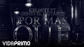 Kelmitt & Genio El Mutante - Por Mas Que Traten ft. Mambo Kingz  [Official Audio] thumbnail