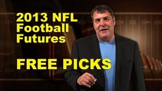 Top 3 2013 NFL Football Futures Bets with Tony George