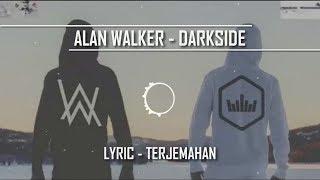 Download Video Alan Walker - Darkside - Lyrics ( Lirik dan Terjemahan Indonesia ) MP3 3GP MP4