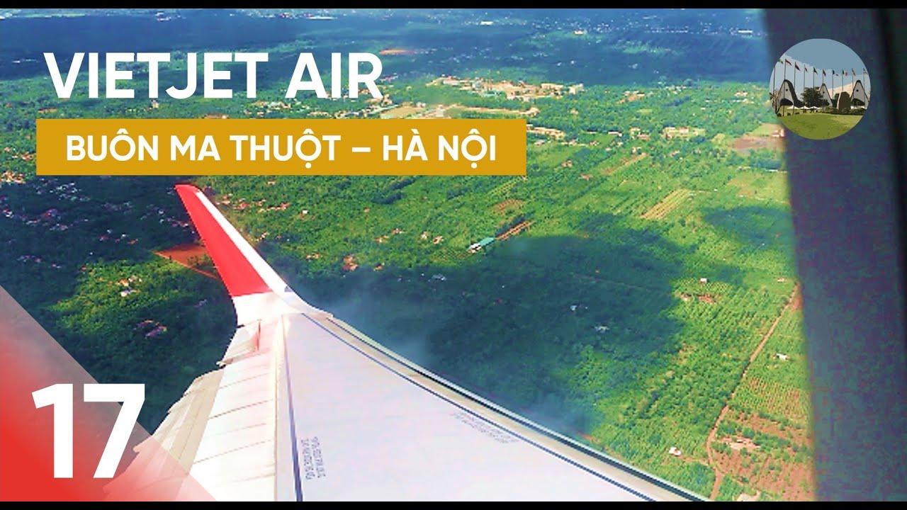 [BAY] #17: Đi Vietjet Air Từ Buôn Ma Thuột Về Hà Nội/Ăn Cơm Chiên Thái