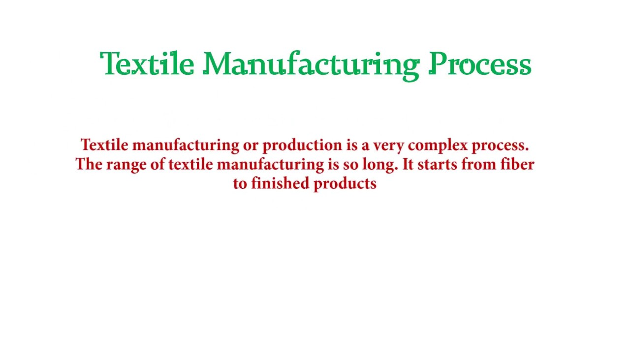 Flow chart of textile manufacturing youtube flow chart of textile manufacturing geenschuldenfo Choice Image