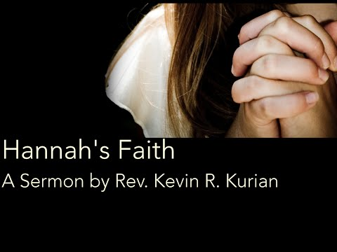 Rev Kevin R Kurian - Hannah's Faith
