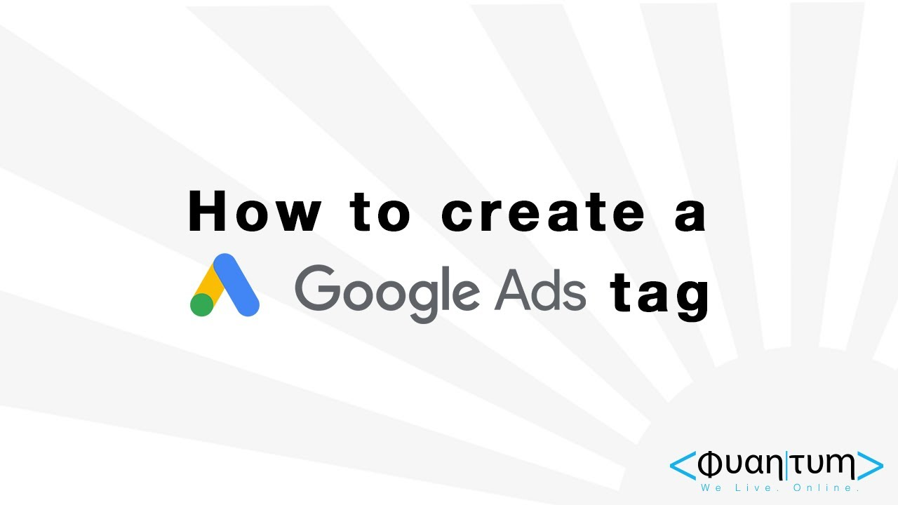 How to create a Google AdWords Tag for Remarketing and Conversion tracking