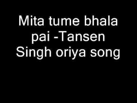 Mita tume bhala pai -Tansen Singh oriya song