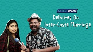 People Of Delhi On Inter-Caste Marriage | Indiatimes