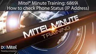 Mitel® Minute Training: 6869i How to check Phone Status (IP Address)