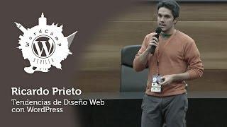 WordCamp Sevilla 2013. Tendencias de Diseño Web con WordPress. Ricardo Prieto
