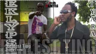 Eklypse & Iyara - Realest Ting - June 2012