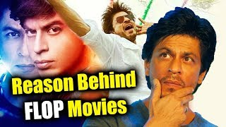 Shahrukh Khan REVEALS The Reason Behind His FLOP Films