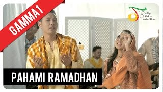Gamma1 Pahami Ramadhan  Official Video Clip