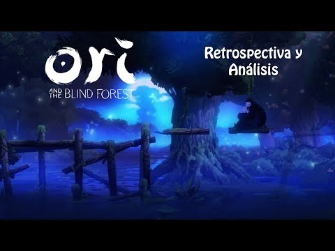 Ori and the Blind Forest - Restrospectiva y análisis