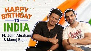 Happy Birthday to India | ft : John Abraham and Manoj Bajpai | Pinkvilla | Satyameva Jayate
